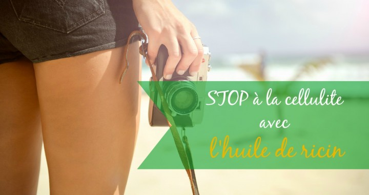 huile de ricin contre la cellulite header