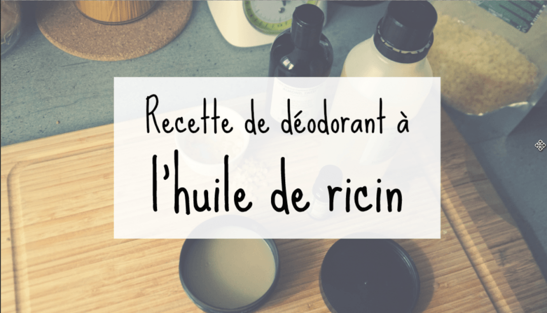 recette de d odorant naturel l huile de ricin huile de ricin. Black Bedroom Furniture Sets. Home Design Ideas